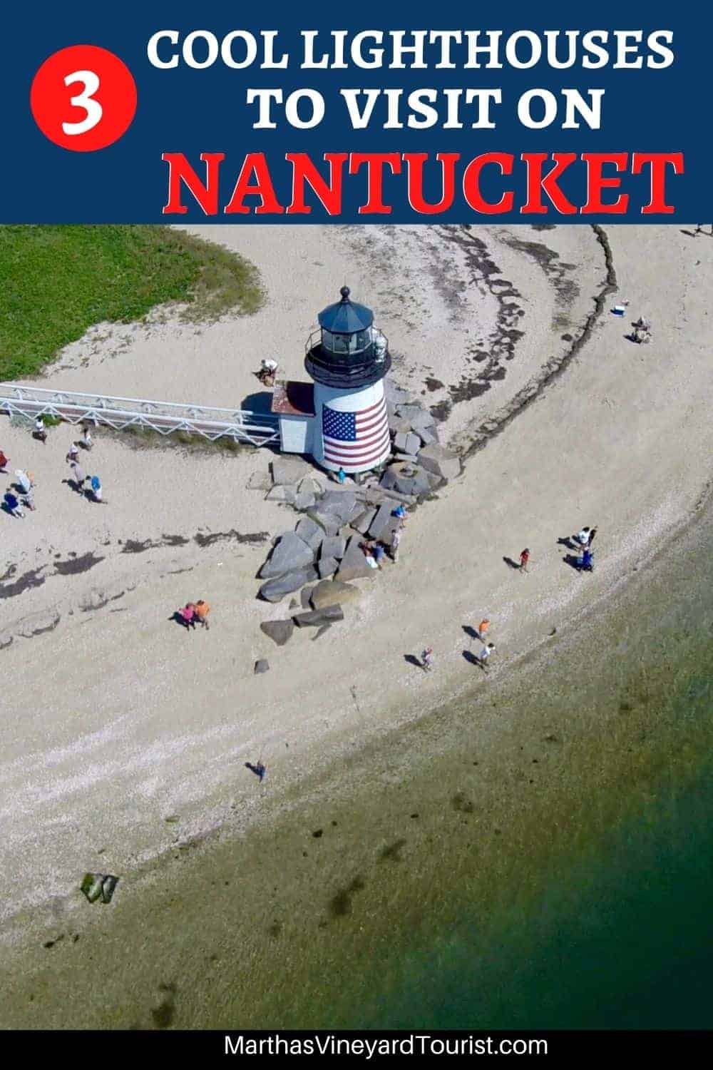 "Pinterest pin showing an image of a Nantucket Lighthouse with the text: "" 3 Cool Lighthouses To Visit on Nantucket"""